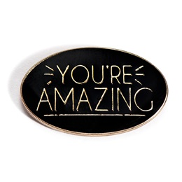 You're Amazing Lapel Pin