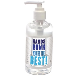 Hand Sanitizer - Hands Down, You're the Best!